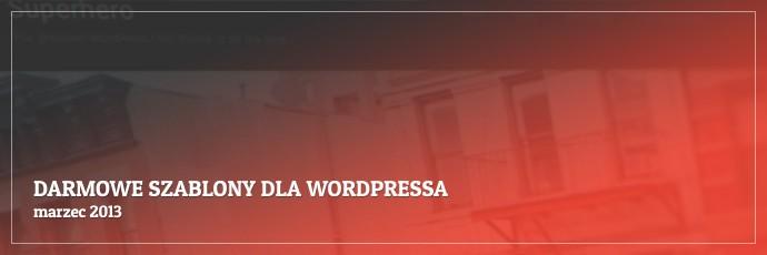 Darmowe szablony dla WordPressa - marzec 2013