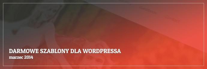 Darmowe szablony dla WordPressa - marzec 2014