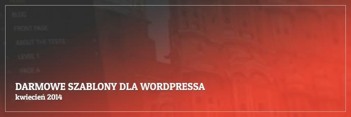 Darmowe szablony dla WordPressa - kwiecień 2014