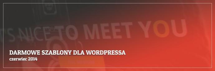 Darmowe szablony dla WordPressa - czerwiec 2014