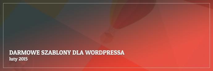 Darmowe szablony dla WordPressa - luty 2015