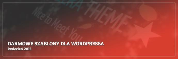 Darmowe szablony dla WordPressa - kwiecień 2015