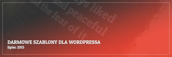 Darmowe szablony dla WordPressa - lipiec 2015