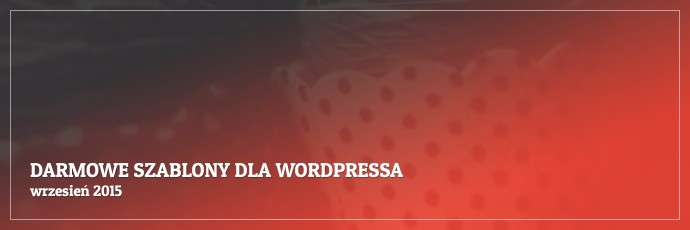 Darmowe motywy dla WordPressa - wrzesień 2015