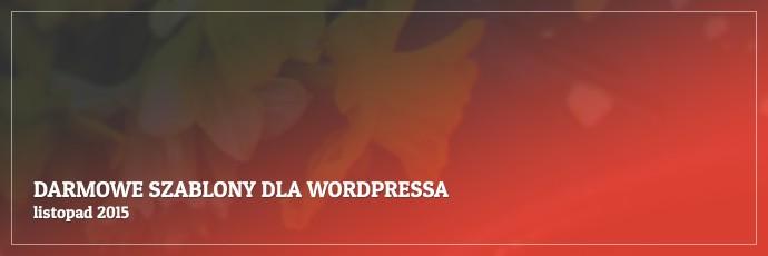 Darmowe motywy dla WordPressa - listopad 2015