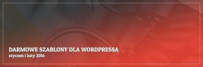 Darmowe szablony dla WordPressa - styczeń iluty 2016