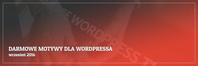 Darmowe motywy dla WordPressa - wrzesień 2016